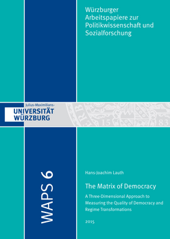 [Translate to English:] Abbildung: Lauth, Hans-Joachim. 2015. The Matrix of Democracy: A Three-Dimensional Approach to Measuring the Quality of Democracy and Regime Transformations, Würzburger Arbeitspapiere zur Politikwissenschaft und Sozialforschung (WAPS) Nr. 6.